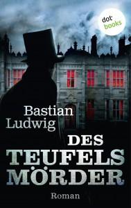 "Ludwig, Bastian: ""Des Teufels Mörder"""