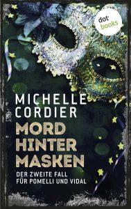 Michelle Cordier: Mord hinter Masken