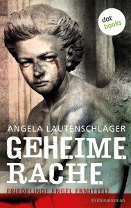 Angela Lautenschläger: Geheime Rache