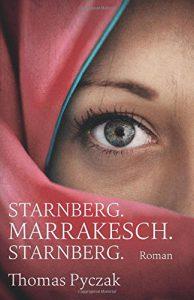 Thomas Pyczak: Starnberg. Marrakesch. Starnberg